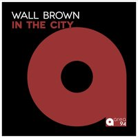 In the City — Wall Brown