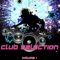 Club Selection, Vol.1 (Dance-Electro-House) — сборник