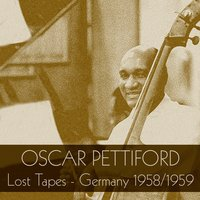 Oscar Pettiford: Lost Tapes - Germany 1958/1959 — Oscar Pettiford
