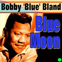 Blue Moon — Bobby 'Blue' Bland