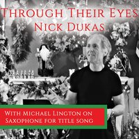 Through Their Eyes — Nick Dukas