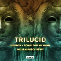 Hoxton / Tonic for My Mind — Trilucid