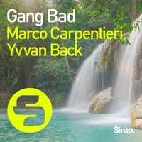 Gang Bad — Marco Carpentieri, Yvvan Back, CARPENTIERI, MARCO, Marco Carpentieri & Yvvan Back