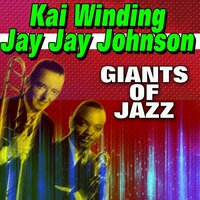 Giants of Jazz — Kai Winding, Jay Jay Johnson, Bill Evans