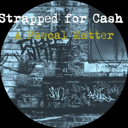 A Faecal Matter — Strapped for Cash