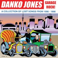 Garage Rock! - A Collection of Lost Songs from 1996 – 1998 — Danko Jones