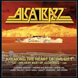 Breaking the Heart of the City: The Best of Alcatrazz — Alcatrazz