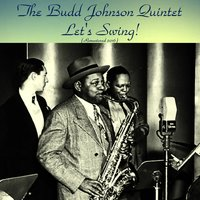 Let's Swing — Tommy Flanagan, George Duvivier, The Budd Johnson Quintet