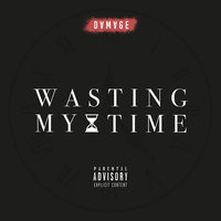 Wasting My Time — Damage
