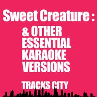 Sweet Creature & Other Essential Karaoke Versions — Tracks City