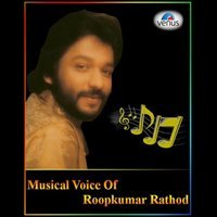 Musical Voice of Roop Kumar Rathod — Roop Kumar Rathod