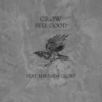 Feel Good — CRØW, Miranda Glory