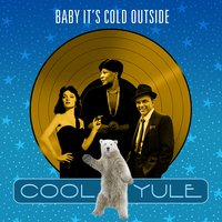 Baby It's Cold Outside (Cool Yule) — сборник