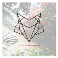 Fire in Me — Fox & Charm