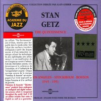 The Quintessence Stan Getz 1945-1951 — Stan Getz