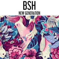 New Generation — BSH