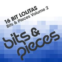 Bits & Pieces Volume 2 — 16 Bit Lolitas, The Funky Bastard
