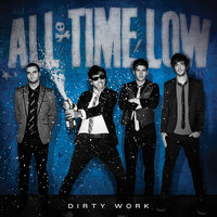 Dirty Work — All Time Low