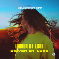 Driven by Love — Lindy & The Circuit Riders