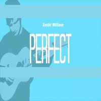 Perfect — Smiht William