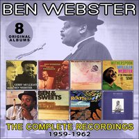 The Complete Recordings: 1959-1962 — Ben Webster