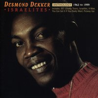 Anthology: Israelites 1963-1999 — Desmond Dekker