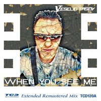 When You See Me — Veselin Tasev