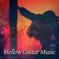 Mellow Guitar Music – Jazz Music, Guitar Sounds, Most Relaxing Guitar Music, Mellow Relaxation, Relaxing Guitar — Smooth Jazz Band