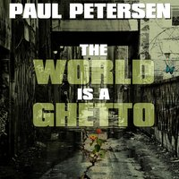 The World is a Ghetto — Paul Petersen