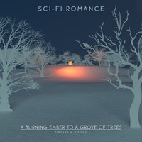 A Burning Ember to a Grove of Trees — Sci-Fi Romance