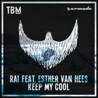 Keep My Cool — RAI, Esther Von Haze, Esther Van Hees