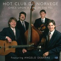 Once Upon a Time in the 90s — Angelo Debarre, Hot Club de Norvège