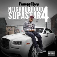Neighborhood Supastar 4 — Philthy Rich