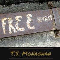 Free Spirit - EP — T.S. Monaghan