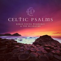 Celtic Psalms — Kiran Young Wimberly, The McGraths