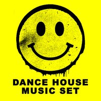 Dance House Music Set — Amalia Daltavilla