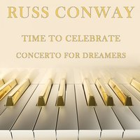 Time To Celebrate / Concerto For Dreamers — Russ Conway