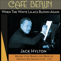When The White Lilacs Bloom Again — Jack Hylton & His Orchestra