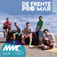 De Frente pro Mar — Make me Crazy