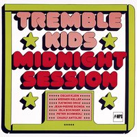 Midnight Session — Tremble Kids