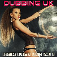 Dubbing Uk: Best of Dubstep Music, Vol. 4 — сборник