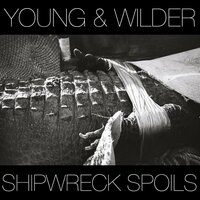 Shipwreck Spoils — Young & Wilder