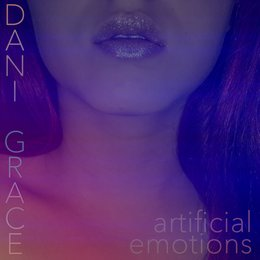 Artificial Emotions — Dani Grace