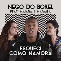 Esqueci Como Namora — Nego do Borel
