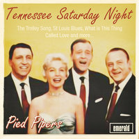 Tennessee Saturday Night — The Pied Pipers