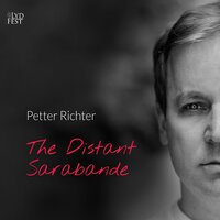 The Distant Saraband — Petter Richter
