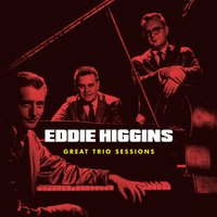 Great Trio Sessions — Eddie Higgins