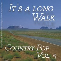 It's a Long Walk - Country Pop, Vol. 5 — сборник