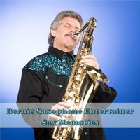 Sax Memories — Bernie Saxophone Entertainer