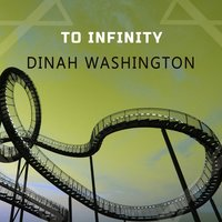 To Infinity — Dinah Washington